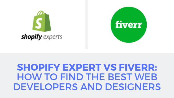 Shopify Expert vs. Fiverr: How to find the best web developers and designers