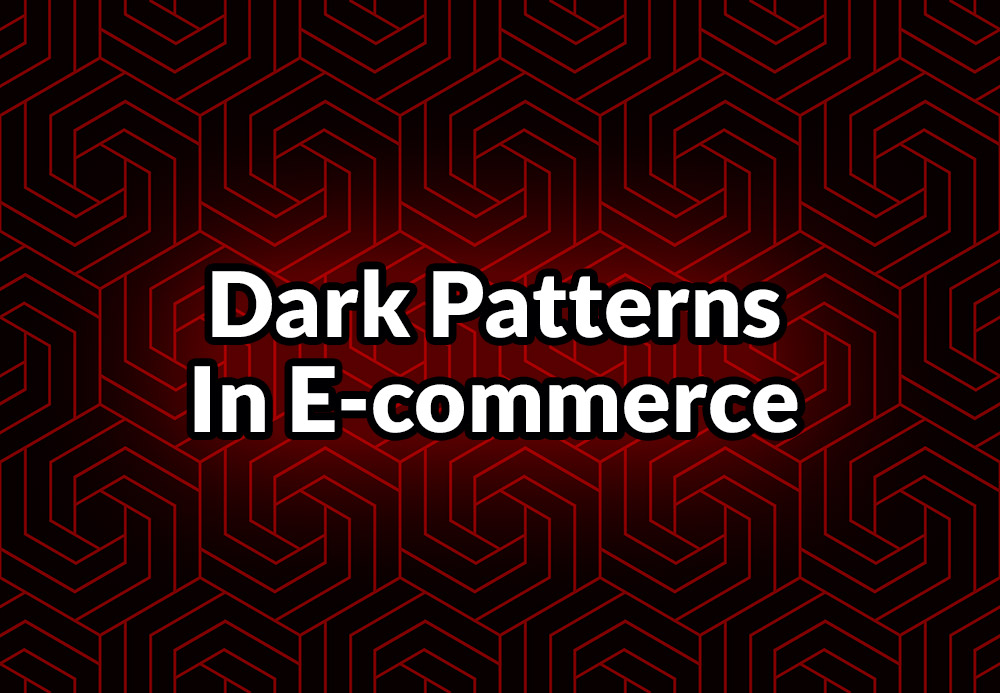 Get Comfortable With Dark Patterns, They're Here to Stay