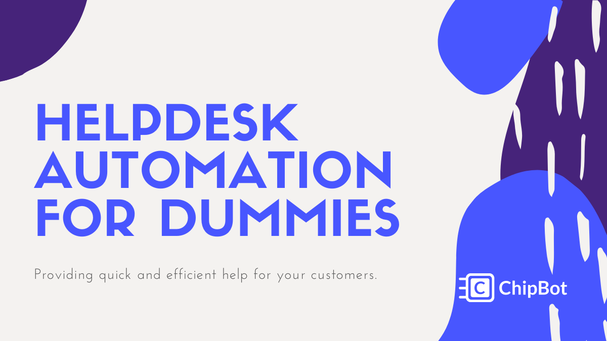 Put Customers First. Helpdesk Automation is the Answer.