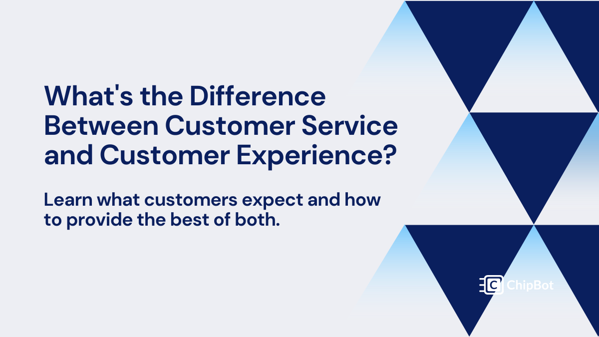 Customer Service vs. Customer Experience: What You Need to Know
