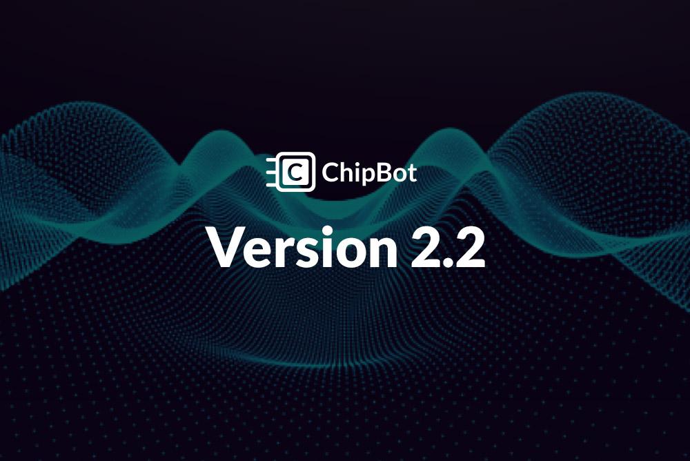 ChipBot Update v2.2
