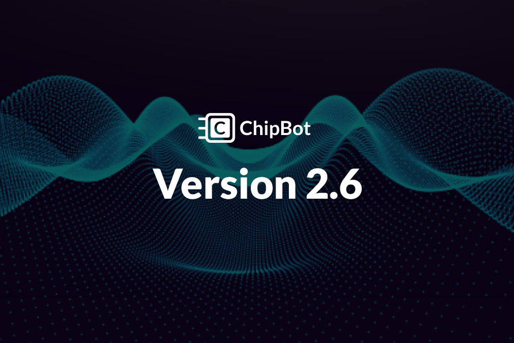 ChipBot Update v2.6 – Updated Editor, More Reporting Data, New Translation Tool