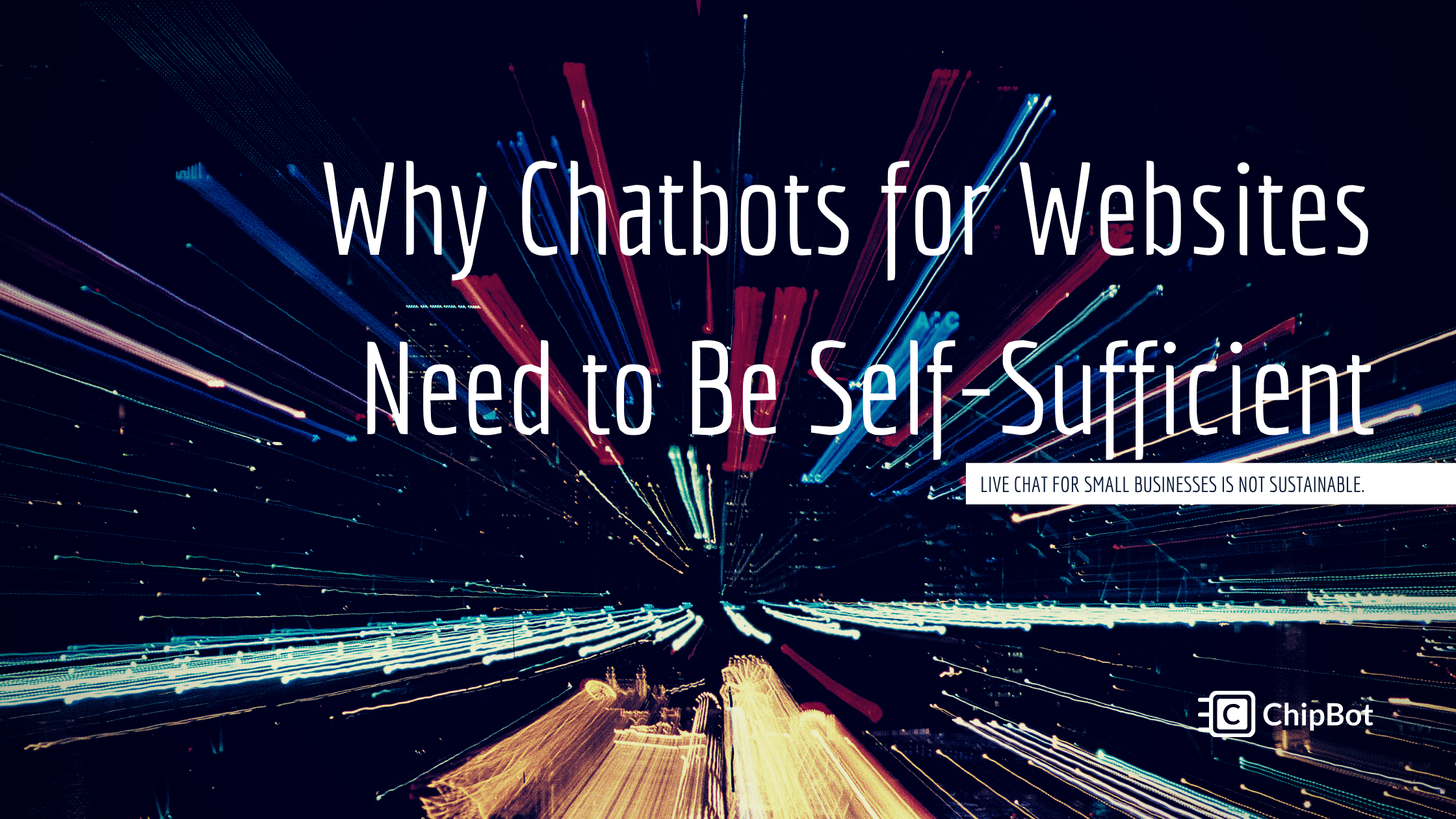 Why Chatbots for Websites Need to Be Self-Sufficient