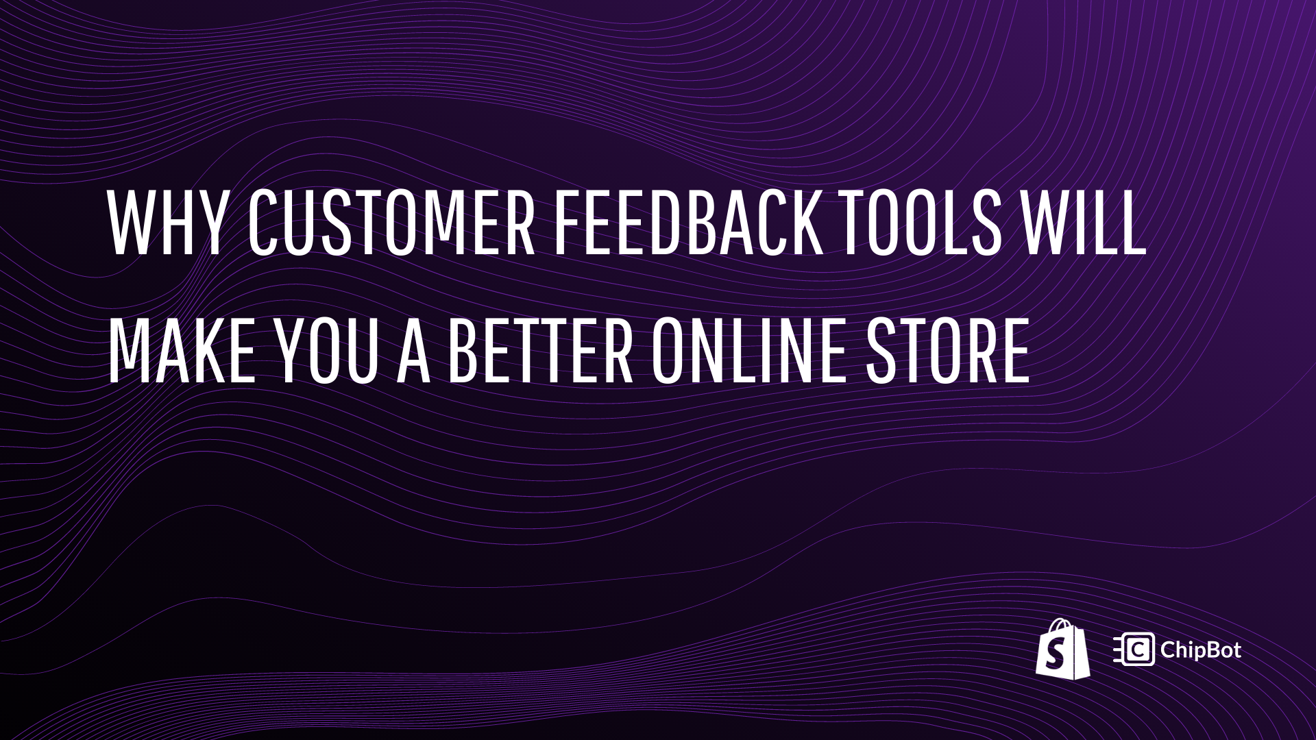Why Customer Feedback Tools Will Make You a Better Online Store