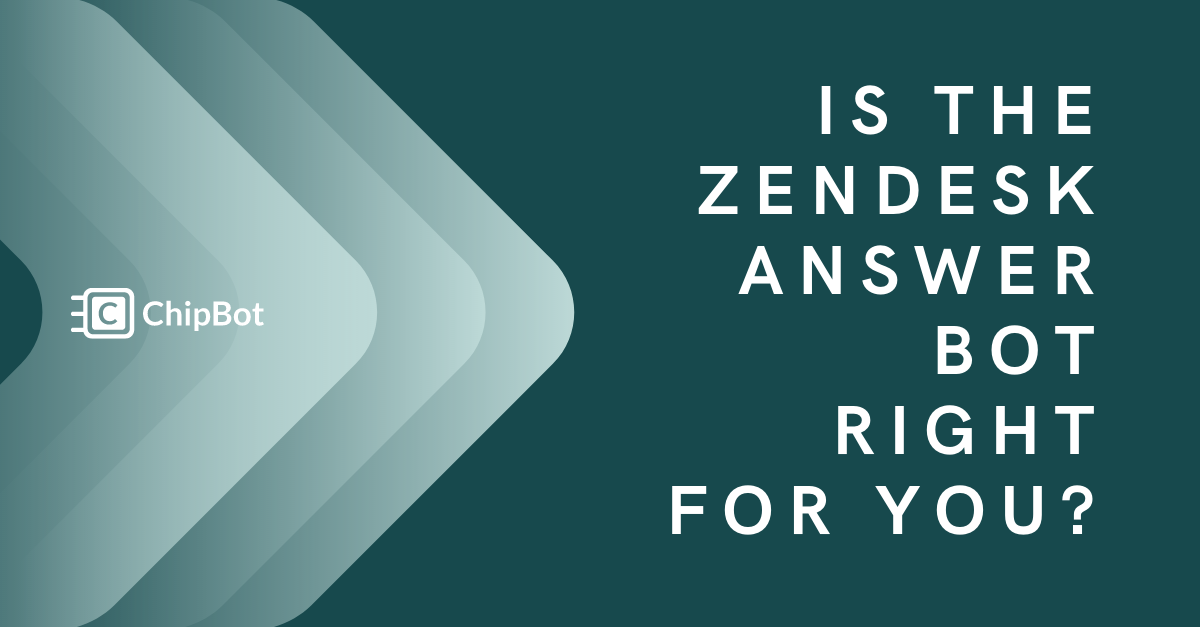 Is the Zendesk Answer Bot the Right Bot for You?